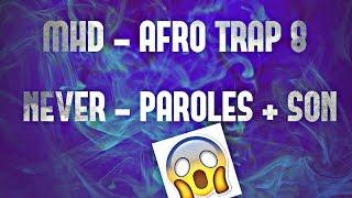 MHD - AFRO TRAP Part.8 (Never) - Paroles + Son