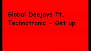 Global Deejays Ft Technotronic Get up