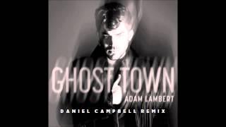 Adam Lambert - Ghost Town (Daniel Campbell Remix)