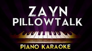 ZAYN - PILLOWTALK | Higher Key Piano Karaoke Instrumental Lyrics Cover Sing Along