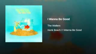 I Wanna Be Good