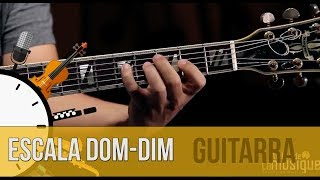 Escala Dom-Dim (guitarra) - Dica do Minuto #220