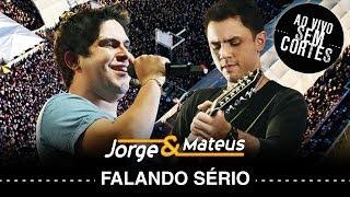 Jorge e Mateus -  Falando Sério - [DVD Ao Vivo Sem Cortes] - (Clipe Oficial)