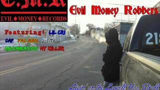 Evil Money Robbers - Word Of Mouth Freestyle ft. Abomination, Lil Cri & J-City