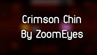 Crimson Chin 100% [IMPOSSIBLE DEMON] by ZOOM EYES - GD