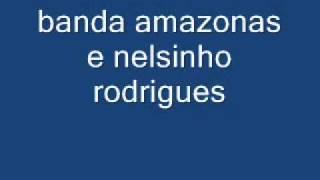 BANDA AMAZONAS E NELSINHO RODRIGUES-MELODY DO TRAFICANTE