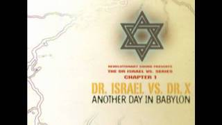 Dr Israel vs. Dr X - Another Day in Babylon