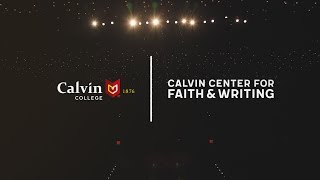 Introducing the Calvin Center for Faith and Writing