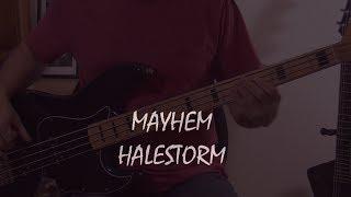 Halestorm - Mayhem - bass cover