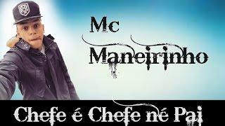 MC MANEIRINHO - CHEFE É CHEFE NÉ PAI ( Dj's YAGO GOMES & CAVEIRINHA 22 )
