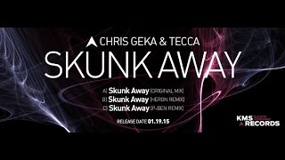 KMS 188 SKUNK AWAY - Chris Geka & Tecca