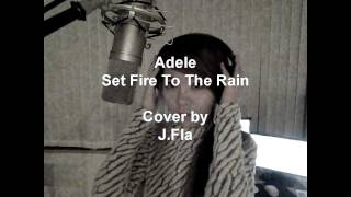 Adele - Set Fire To The Rain ( cover by J.Fla )