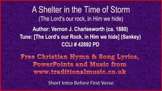 A Shelter In The Time Of Storm(The Lord's Our Rock In Him We Hide) - Hymn Lyrics & Orchestral Music width=