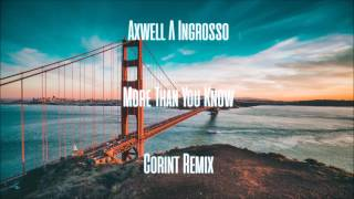 Axwell Λ Ingrosso - More Than You Know (Corint Remix)
