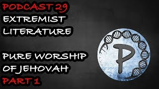 Reading Extremist Literature | Pure Worship Of Jehovah | Part 1