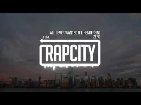 Zero - All I Ever Wanted ft. Hendersin (Prod. Andrew Meoray)