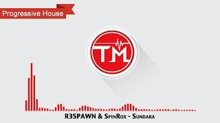 R3SPAWN & SpinRox - Sundara