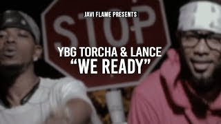 YBG Torcha & Lance - We Ready (Official Video)