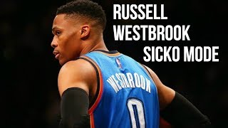 The BEST Russell Westbrook Highlight Reel - Sicko Mode [HD] 2018