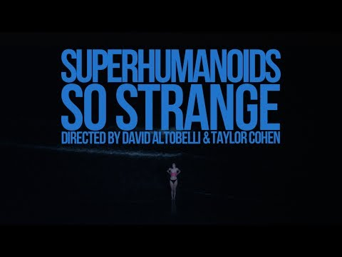 superhumanoids-so-strange-official-video-innovative-leisure