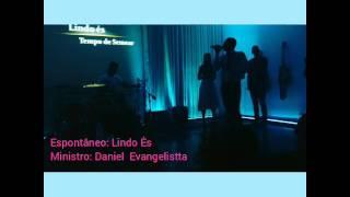 Espontâneo / Lindo És . Tempo de Semear/ Por: Daniel Evangelistta