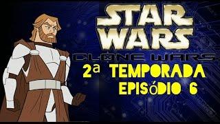 Star Wars: Guerras Clônicas 2ª Temporada Episódio 6 - Dublado [PT-BR] HD 1080p