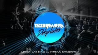 [Dubplate] Supercell - Love & Roll (DJ Shimamura Bootleg Remix)