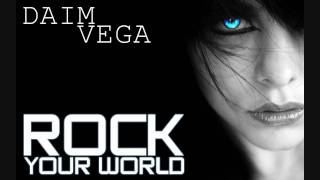 Daim Vega - Rock Your World ( Original Mix )