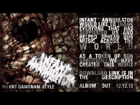 infant-annihilator-gangnam-style-remix-official-hd-fuckafoetus