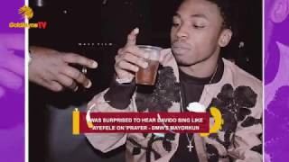 """I WAS SURPRISED TO HEAR DAVIDO SING LIKE AYEFELE ON 'PRAYER"" - DMW'S MAYORKUN"