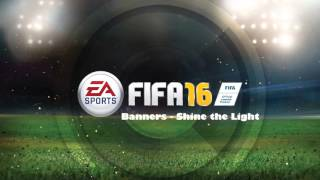 Banners - Shine the Light (Fifa 16)