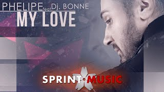 Phelipe feat. Dj Bonne -  My Love