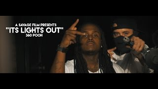360 Pooh- Its Lights Out Reloaded | Shot By @SavageFilms91 @360_POOH