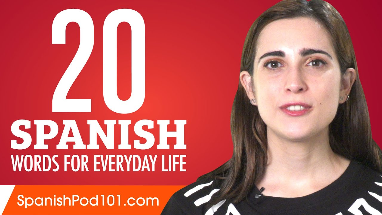 20 Spanish Words for Everyday Life