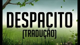 Despacito - Justin Bieber ft. Luis Fonsi, Daddy Yankee TRADUÇÃO LEGENDADO Português