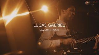 Lucas Gabriel - Ni Anges Ni Dieux @ Sorbonne Live