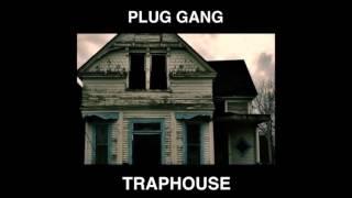 Plug Gang-TrapHouse