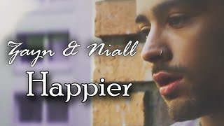 Happier - Zayn & Niall