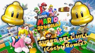 Super Mario 3D World - Super Bell Hill  (Cochu Remix)