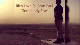 Rico Love Ft Sean Paul - Somebody Else (Song 2015)