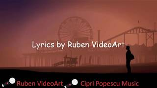 Cipri Popescu - Vrei doar sa ma ranesti (Lyrics by Ruben VideoArt)