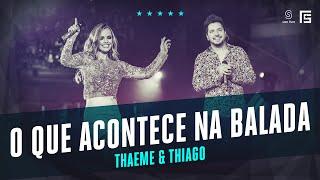 Thaeme & Thiago - O Que Acontece Na Balada | Vídeo Oficial DVD FS Loop 360°