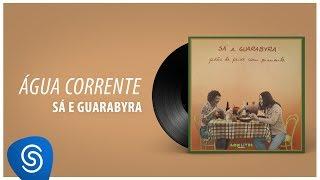 """Sá & Guarabyra - Água Corrente (Álbum """"Pirão De Peixe Com Pimenta) [Áudio Oficial]"""