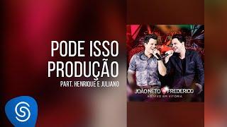 João Neto & Frederico part. Henrique e Juliano - Pode isso Produção (DVD ao Vivo em Vitória)