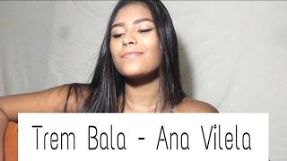 Trem bala - Ana Vilela (Cover Lorrana Veras)