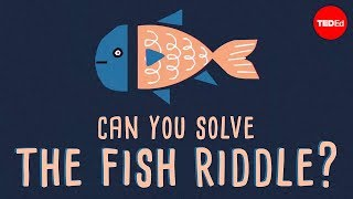 Can you solve the fish riddle? -  Steve Wyborney