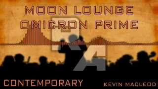 Royalty Free Music - Moon Lounge Omicron Prime - Contemporary - Kevin MacLeod