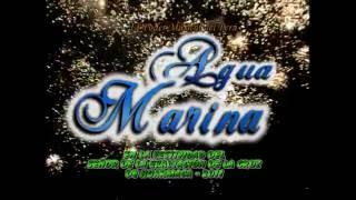 AGUA MARINA lo mejor  en Huarmaca