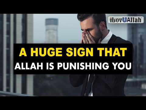 A HUGE SIGN THAT ALLAH IS PUNISHING YOU