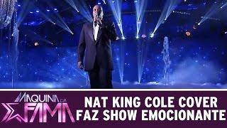 Máquina da Fama (11/05/15) - Nat King Cole cover faz show emocionante